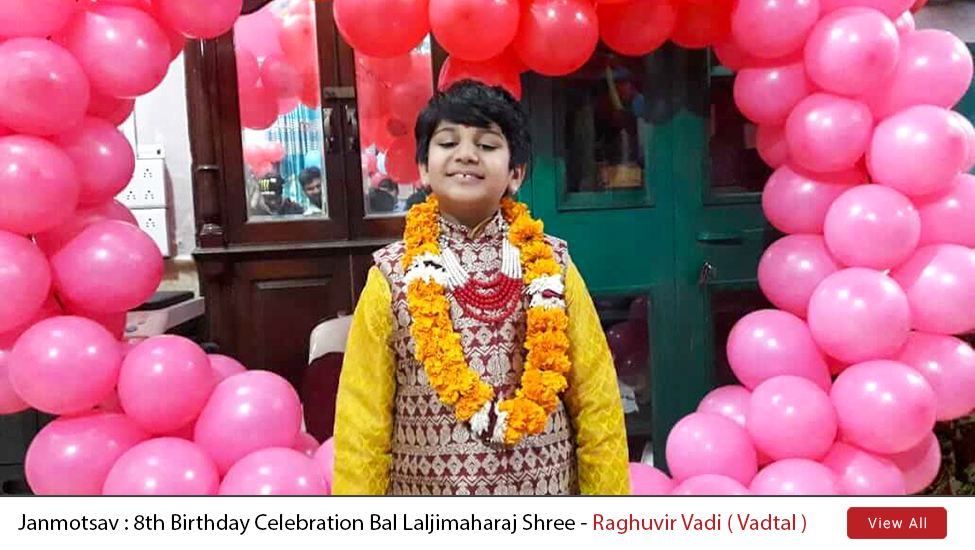 Janmotsav : 8th Birthday Celebration Bal Laljimaharaj Shree - Raghuvir Vadi ( Vadtal )