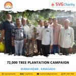 SVG Charity : 72,000 Tree Plantation Campaign – Manavadar, Junagadh   Aug 2021
